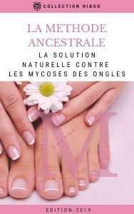 La methode Ancestrale Mycose des ongles